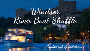 Windsor River Boat Shuffle - Cruise out of lockdown !